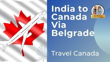 India to Toronto, Canada Via Belgrade,Serbia